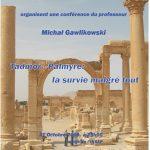 Tadmor-Palmyre la survie malgré tout Une conférence du professeur Michal GAWLIKOWSKI 1